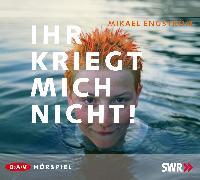 Cover-Bild zu Engström, Mikael: Ihr kriegt mich nicht! (Audio Download)