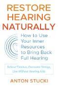 Cover-Bild zu Restore Hearing Naturally (eBook) von Stucki, Anton