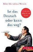 Cover-Bild zu Ist das Deutsch oder kann das weg? von Hirsch, Eike Christian