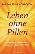 Cover-Bild zu Leben ohne Pillen (eBook) von Norbekov, Mirsakarim