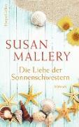 Cover-Bild zu Die Liebe der Sonnenschwestern (eBook) von Mallery, Susan