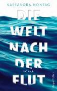 Cover-Bild zu Die Welt nach der Flut (eBook) von Montag, Kassandra