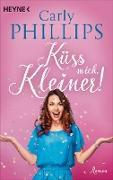 Cover-Bild zu Küss mich, Kleiner! (eBook) von Phillips, Carly