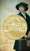 Cover-Bild zu Die Ärztin - Eine unerhörte Frau (eBook) von Fisch, Sabine