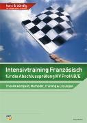 Cover-Bild zu Intensivtraining Französisch / Intensivtraining Französisch für die Abschlussprüfung KV Profil B/E von Mettler, Katja