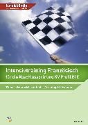 Cover-Bild zu Intensivtraining Französisch für die Abschlussprüfung KV Profil B/E von Mettler, Katja