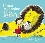Cover-Bild zu Cómo esconder un león / How To Hide a Lion von Stephens, Helen