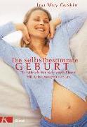 Cover-Bild zu Die selbstbestimmte Geburt von Gaskin, Ina May