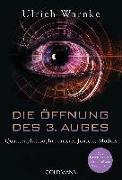 Cover-Bild zu Die Öffnung des 3. Auges von Warnke, Ulrich