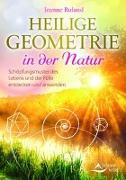 Cover-Bild zu Heilige Geometrie in der Natur von Ruland, Jeanne