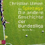 Cover-Bild zu Spieltage. Die andere Geschichte der Bundesliga von Reng, Ronald