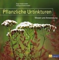 Cover-Bild zu Pflanzliche Urtinkturen von Kalbermatten, Roger
