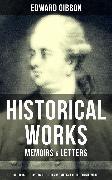 Cover-Bild zu Gibbon, Edward: EDWARD GIBBON: Historical Works, Memoirs & Letters (eBook)
