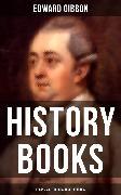 Cover-Bild zu Gibbon, Edward: Edward Gibbon: History Books, Essays & Autobiographical Writings (eBook)