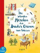 Cover-Bild zu Die schönsten Märchen der Brüder Grimm zum Vorlesen (eBook) von Grimm, Wilhelm