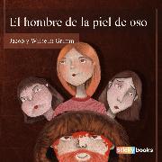 Cover-Bild zu El hombre de la piel de oso (Audio Download) von Grimm, Wilhelm