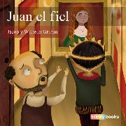 Cover-Bild zu Juan el fiel (Audio Download) von Grimm, Wilhelm