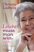 """Cover-Bild zu Ludwig, Christa: """"Leicht muss man sein"""""""