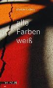 Cover-Bild zu Ludwig, Christa: Alle Farben weiß (eBook)