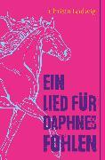 Cover-Bild zu Ludwig, Christa: Ein Lied für Daphnes Fohlen (eBook)