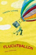 Cover-Bild zu Ludwig, Christa: Fluchtballon