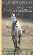 Cover-Bild zu Ludwig, Christa: Der Himmel auf Pferden