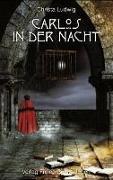 Cover-Bild zu Ludwig, Christa: Carlos in der Nacht