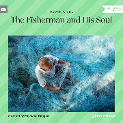 Cover-Bild zu Wilde, Oscar: The Fisherman and His Soul (Unabridged) (Audio Download)