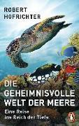Cover-Bild zu Die geheimnisvolle Welt der Meere von Hofrichter, Robert