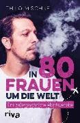 Cover-Bild zu In 80 Frauen um die Welt (eBook) von Mischke, Thilo