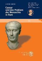 Cover-Bild zu Caesar und das Problem der Monarchie in Rom
