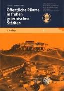 Cover-Bild zu Öffentliche Räume in frühen griechischen Städten