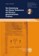 Cover-Bild zu Die Entstehung des Neuen Testaments als literaturgeschichtliches Problem