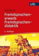 Cover-Bild zu Fremdsprachenerwerb - Fremdsprachendidaktik von Roche, Jörg