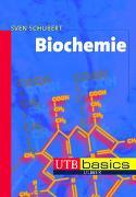 Cover-Bild zu Biochemie von Schubert, Sven