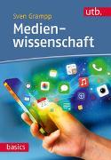 Cover-Bild zu Medienwissenschaft von Grampp, Sven
