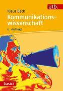 Cover-Bild zu Kommunikationswissenschaft von Beck, Klaus