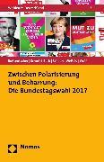 Cover-Bild zu Schoen, Harald (Hrsg.): Zwischen Polarisierung und Beharrung: Die Bundestagswahl 2017 (eBook)