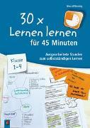 Cover-Bild zu 30 x Lernen lernen für 45 Minuten - Klasse 1-4 von Wilkening, Nina