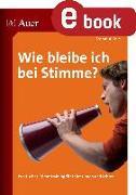 Cover-Bild zu Wie bleibe ich bei Stimme (eBook) von Knie, Frohmut