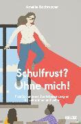 Cover-Bild zu Schulfrust? Ohne mich! (eBook) von Bachmayer, Amelie