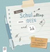 Cover-Bild zu Mein Schulalltag, meine Ideen und Ich von Verlag an der Ruhr, Redaktionsteam