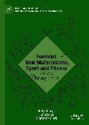 Cover-Bild zu Brice, Julie: Feminist New Materialisms, Sport and Fitness (eBook)