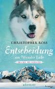 Cover-Bild zu Ross, Christopher: Alaska Wilderness - Entscheidung am Wonder Lake