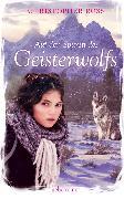 Cover-Bild zu Ross, Christopher: Auf den Spuren des Geisterwolfs (eBook)
