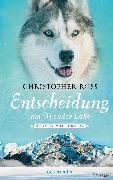 Cover-Bild zu Ross, Christopher: Alaska Wilderness - Entscheidung am Wonder Lake (Bd. 6) (eBook)