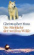 Cover-Bild zu Ross, Christopher: Die Rückkehr der weißen Wölfe (eBook)