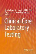 Cover-Bild zu Bonhomme, Marjorie (Hrsg.): Clinical Core Laboratory Testing (eBook)