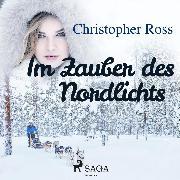 Cover-Bild zu Ross, Christopher: Im Zauber des Nordlichts (Ungekürzt) (Audio Download)