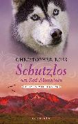 Cover-Bild zu Ross, Christopher: Alaska Wilderness - Schutzlos am Red Mountain (Bd. 4) (eBook)